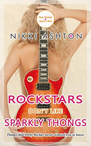Rock Stars Don't Like Sparkly Thongs: A Dirty Riches Novella (Rock Stars Don't Like... Book 5) (English Edition) -