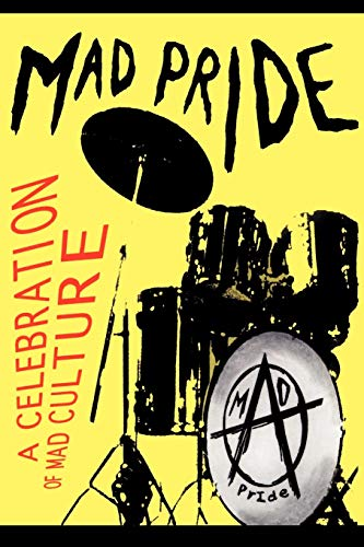 Mad Pride: A Celebration of Mad Culture