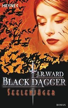 Seelenjäger: Black Dagger 9 von [Ward, J. R.]