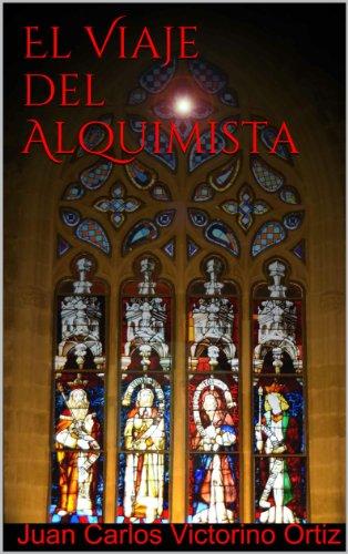 El Viaje del Alquimista por Juan Carlos Victorino Ortiz