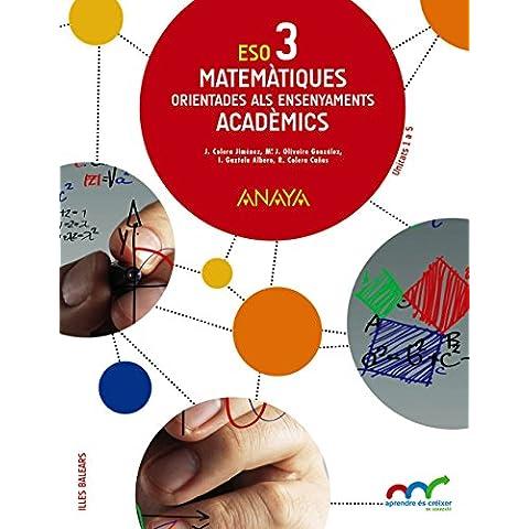 Matemàtiques orientades als ensenyaments acadèmics 3 ESO (Aprendre és créixer en connexió)