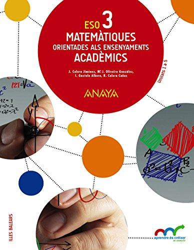 Matemàtiques orientades als ensenyaments acadèmics 3. (Aprendre és créixer en connexió) - 9788467853179 por José Colera Jiménez