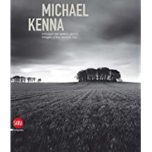 Michael Kenna: Images of the Seventh Day