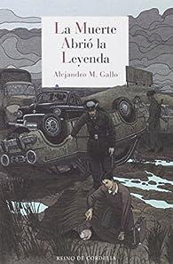 La muerte abrió la leyenda par Alejandro M.[artínez] Gallo