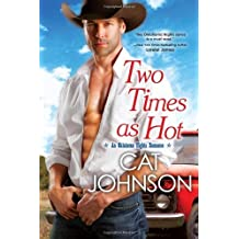 Two Times As Hot (An Oklahoma Nights Romance) by Cat Johnson (2013-09-24)