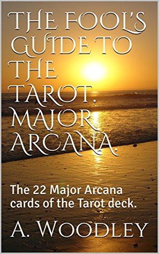 the-fools-guide-to-the-tarot-major-arcana-the-22-major-arcana-cards-of-the-tarot-deck-english-editio