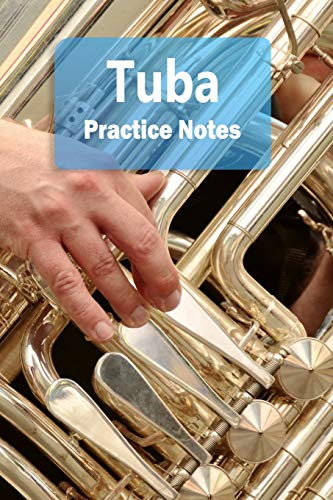 Tuba Practice Notes: Tuba Notebook for Students and Teachers - Pocket size 6