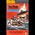 """Perry Rhodan 48: Rotes Auge Beteigeuze (Heftroman): Perry Rhodan-Zyklus """"Die Dritte Macht"""" (Perry Rhodan-Erstauflage)"""