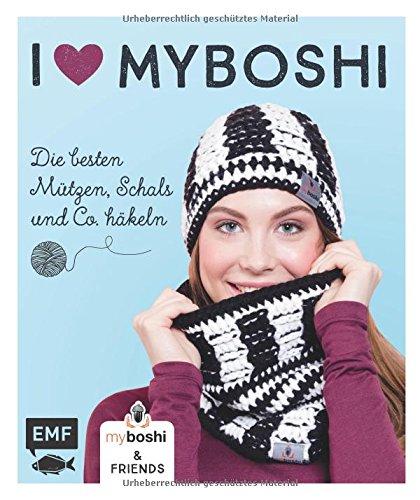I love myboshi – Die besten Mützen, Schals und Co. häkeln