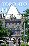 #9: TORONTO IN PICTURES