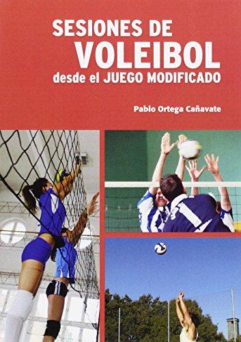 Sesiones de Voleibol. Desde el juego modificado por Pablo Ortega Cañavate
