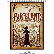 Buchland (Tischkalender 2018 DIN A5 hoch): Der Kalender zum Roman Buchland (Monatskalender, 14 Seiten) (CALVENDO Kunst)