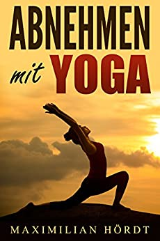 yoga abnehmen mit yoga inkl trainingszirkel ebook maximilian h rdt kindle shop. Black Bedroom Furniture Sets. Home Design Ideas
