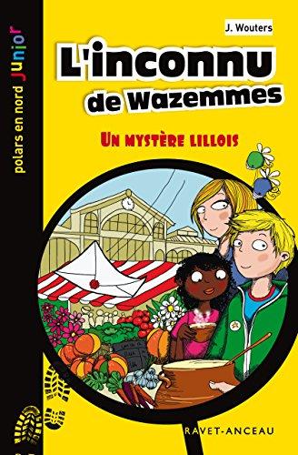 L'inconnu de Wazemmes: Un mystère lillois (Polars en Nord Junior t. 4)