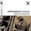 Glenn Gould Plays Bach: English Suites Bwv 806-811 & French Suites Bwv 812-817 & Overture In The French Style Bwv 831