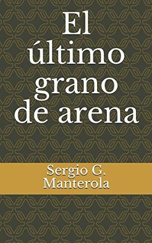 El último grano de arena por Sergio G. Manterola