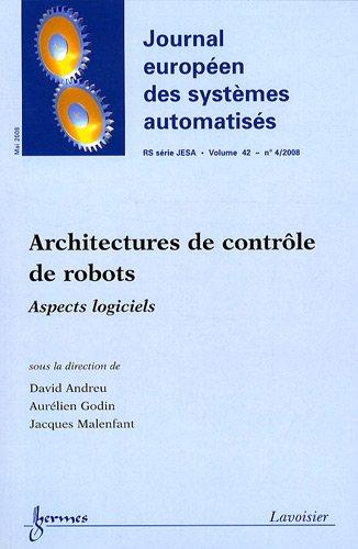 Journal européen des systèmes automatisés, Volume 42 - N° 4/200 : Architectures de contrôle de robots : Aspects logiciels