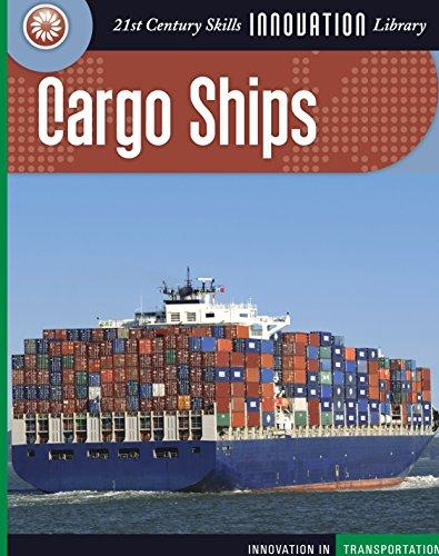 Cargo Ships (21st Century Skills Innovation Library: Innovation in Transportation) (English Edition)