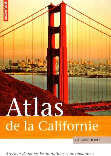 Atlas de la Californie : Au coeur de toutes les mutations contemporaines