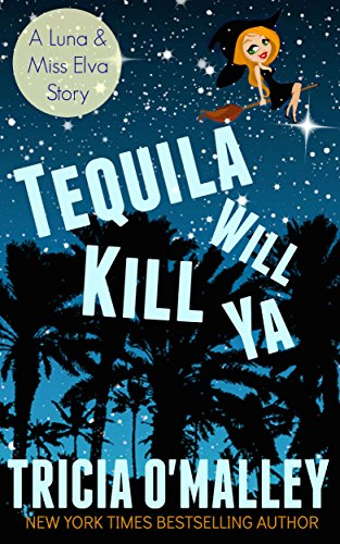 Tequila Will Kill Ya: (The Althea Rose Series Book 2.5) (English Edition) -