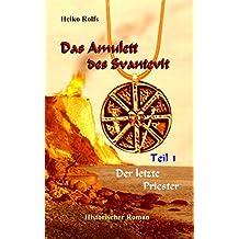 Das Amulett des Svantevit - Teil 1: Der letzte Priester (German Edition)