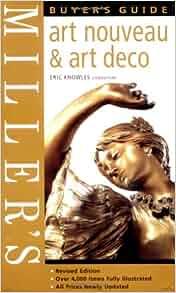Miller\'s Art Nouveau and Art Deco Buyer\'s Guide (Miller\'s buyer\'s ...