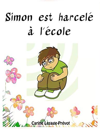 Simon est harcel  l'cole - Livre pour enfant sur le harclement scolaire