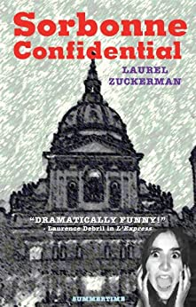 Sorbonne Confidential (English Edition) par [Zuckerman, Laurel]