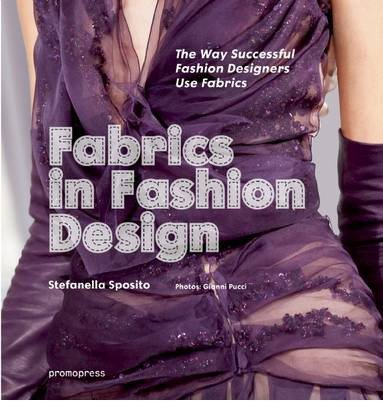 [( Fabrics in Fashion Design: The Way Successful Fashion Designers Use Fabrics By Sposito, Stefania ( Author ) Paperback Nov - 2014)] Paperback