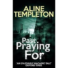Past Praying For (English Edition)