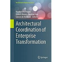 Architectural Coordination of Enterprise Transformation (The Enterprise Engineering Series)