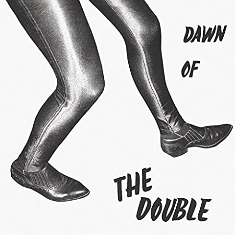 Dawn Of The Double