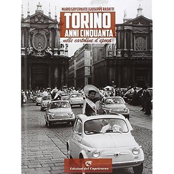 Torino Anni Cinquanta Nelle Cartoline D'epoca. Ediz. Illustrata
