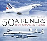 #10: 50 Airliners that Changed Flying