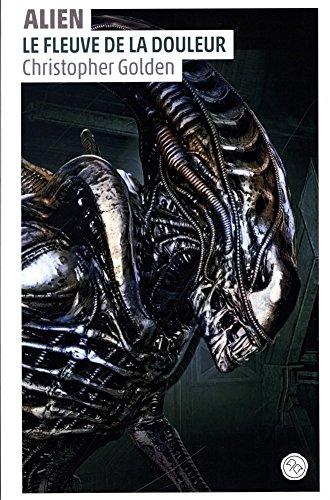 Alien, le fleuve de la douleur