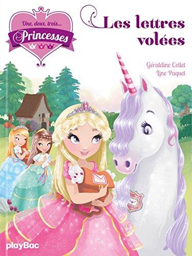 Une, deux, trois... Princesses - Les lettres voles - Tome 2