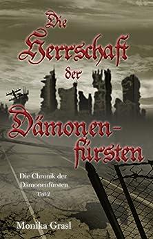 Die Chronik der Dämonenfürsten - Teil 2: Die Herrschaft der Dämonenfürsten