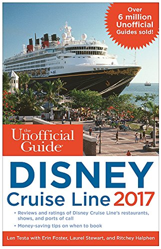 the-unofficial-guide-to-disney-cruise-line-2017-unofficial-guide-disney-cruise-line