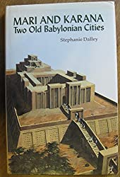 Mari and Karana: Two Old Bablonian Cities: Two Old Babylonian Cities
