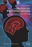 Medizin für Psychotherapeuten: in Fragen mit kommentierten Antworten