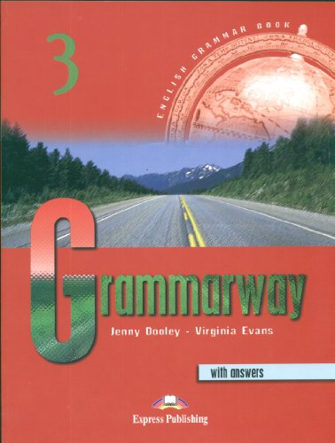 Grammarway. Student's book. With key. Per le Scuole superiori: Grammarway 3. Student's Book (+ Key)