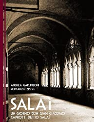 Salaì - Un giorno con Gian Giacomo Caprotti, detto Salaì (Italian Edition)