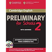 Cambridge English Preliminary for Schools 2 Self-study Pack (Student's Book with Answers and Audio CDs (2)): Authentic Examination Papers from Cambridge ESOL (PET Practice Tests) by Cambridge ESOL (2012-07-30)