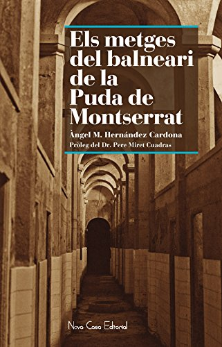 Els metges de la Puda de Montserrat por Àngel Manuel Hernández Cardona