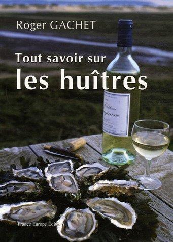 Tout savoir sur les huîtres