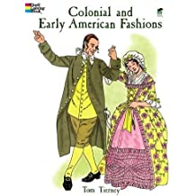 Colonial and Early American Fashion Colouring Book (Dover Fashion Coloring Book)