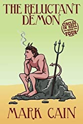 The Reluctant Demon: Circles In Hell, Book Four (Volume 4) by Mark Cain (2015-10-23)