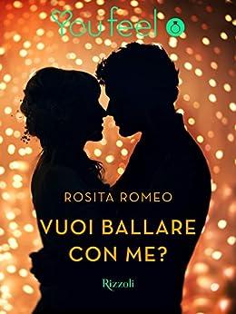 Vuoi ballare con me? (YouFeel) di [Romeo, Rosita]