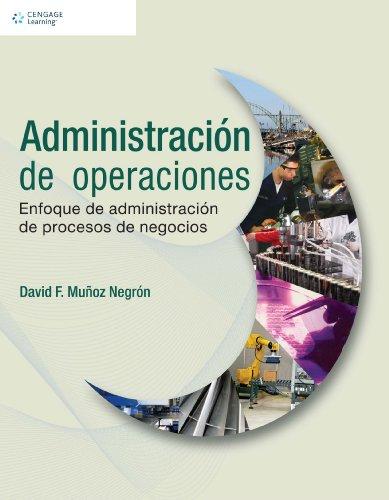 Descargar Libro Administracion de operaciones / Operations Management: Enfoque de administracion de procesos de negocios / Approach of Business Process Administration de David Munoz Negron
