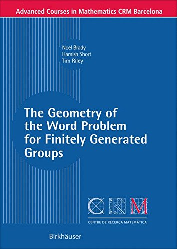 The Geometry of the Word Problem for Finitely Generated Groups (Advanced Courses in Mathematics - CRM Barcelona)